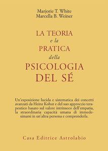 La teoria e la pratica della psicologia del sé