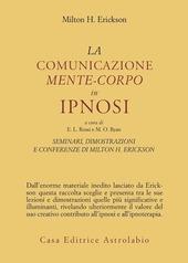 Seminari, dimostrazioni, conferenze. Vol. 3: La comunicazione mente-corpo in ipnosi.