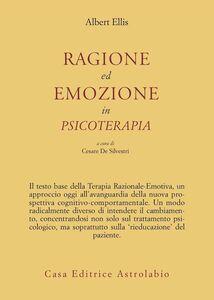 Libro Ragione ed emozione in psicoterapia Albert Ellis