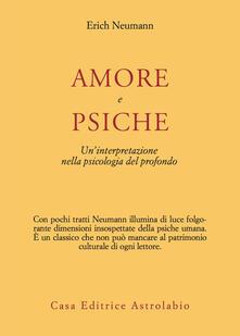 Amore e Psiche. Un'interpretazione nella psicologia del profondo - Erich Neumann - copertina