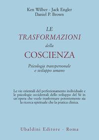 Le trasformazioni della coscienza. Psicologia transpersonale e sviluppo umano