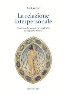 Filippodegasperi.it La relazione interpersonale. Guida astrologica a vivere con gli altri su un piccolo pianeta Image