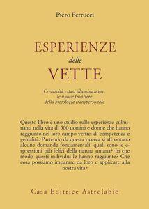 Libro Esperienze delle vette. Creatività estasi illuminazione: le nuove frontiere della psicologia transpersonale Piero Ferrucci