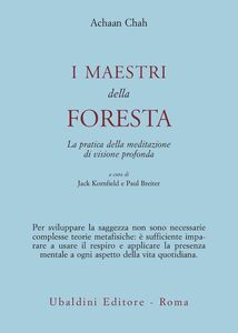 Libro I maestri della foresta. La pratica della meditazione di visione profonda Achaan Chah