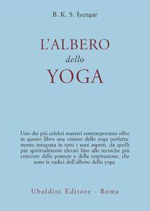 Foto Cover di L' albero dello yoga, Libro di B. K. S. Iyengar, edito da Astrolabio Ubaldini