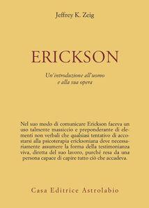 Erickson. Un'introduzione all'uomo e alla sua opera