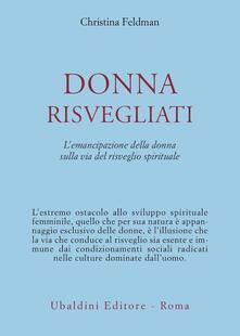 Donna risvegliati! L'emancipazione della donna sulla via del risveglio spirituale - Christina Feldman - copertina