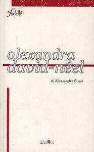 Alexandra David-Néel. La vita avventurosa di una donna buddhista