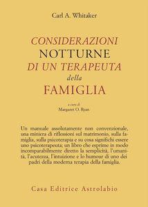 Foto Cover di Considerazioni notturne di un terapeuta della famiglia, Libro di Carl A. Whitaker, edito da Astrolabio Ubaldini