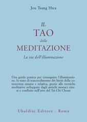 Il tao della meditazione. La via dell'illuminazione