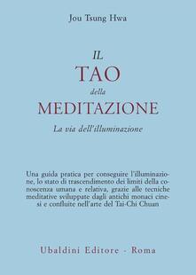 Ilmeglio-delweb.it Il tao della meditazione. La via dell'illuminazione Image