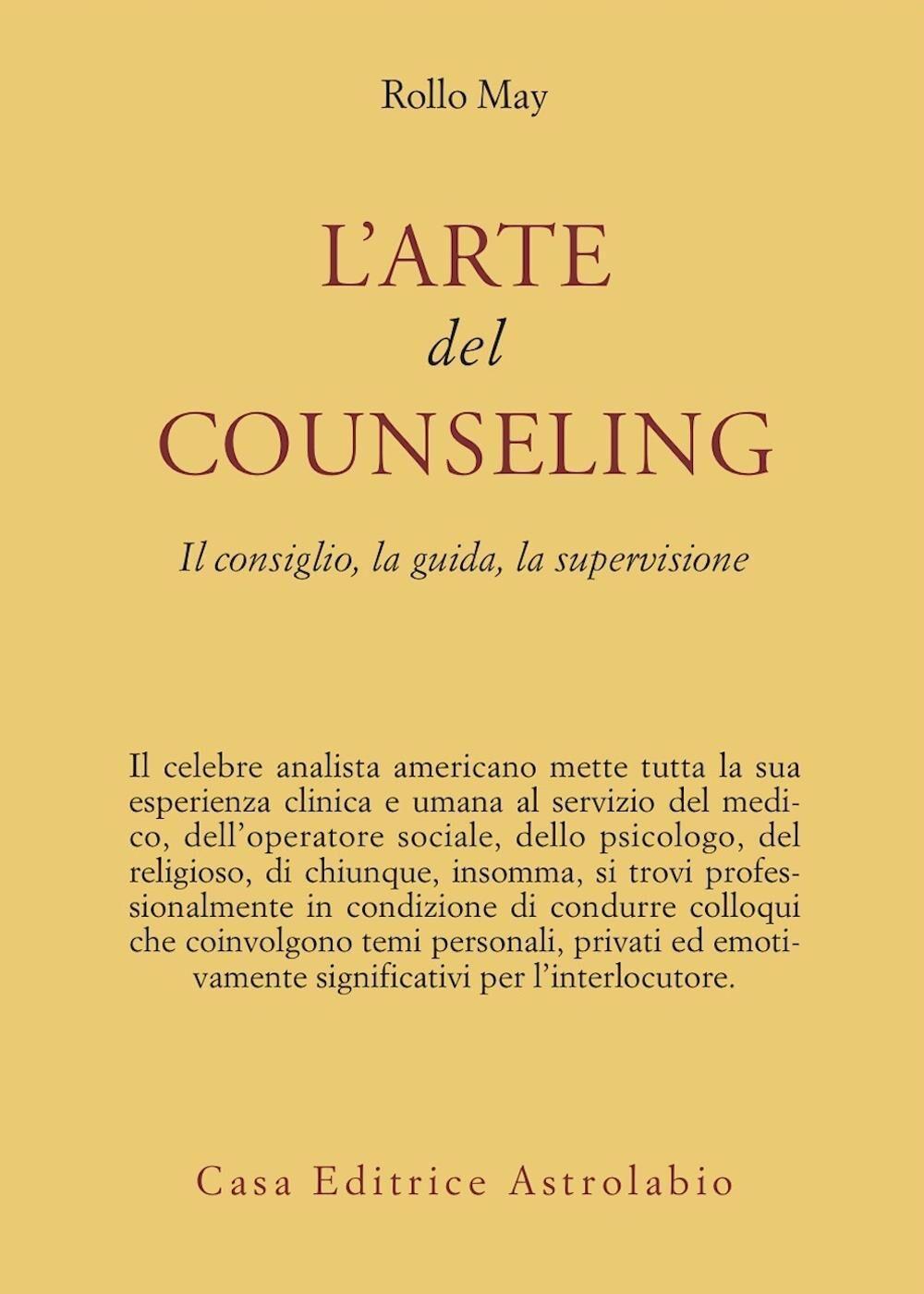 L' arte del counseling. Il consiglio, la guida, la supervisione