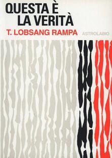 Questa è la verità - Rampa T. Lobsang - copertina
