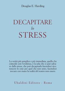 Decapitare lo stress