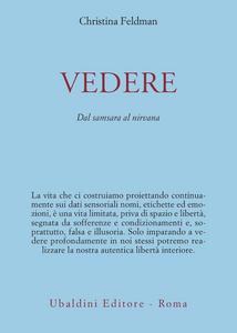 Libro Vedere. Dal samsara al nirvana Christina Feldman