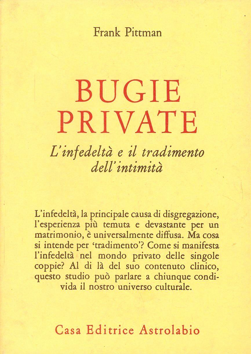 Bugie private. L'infedeltà e il tradimento dell'intimità