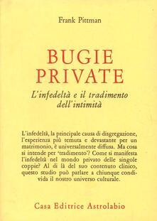 Bugie private. L'infedeltà e il tradimento dell'intimità - Frank Pittman - copertina