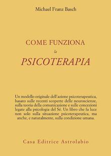 Come funziona la psicoterapia - Michael F. Basch - copertina