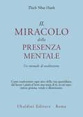 Libro Il miracolo della presenza mentale. Un manuale di meditazione Thich Nhat Hanh