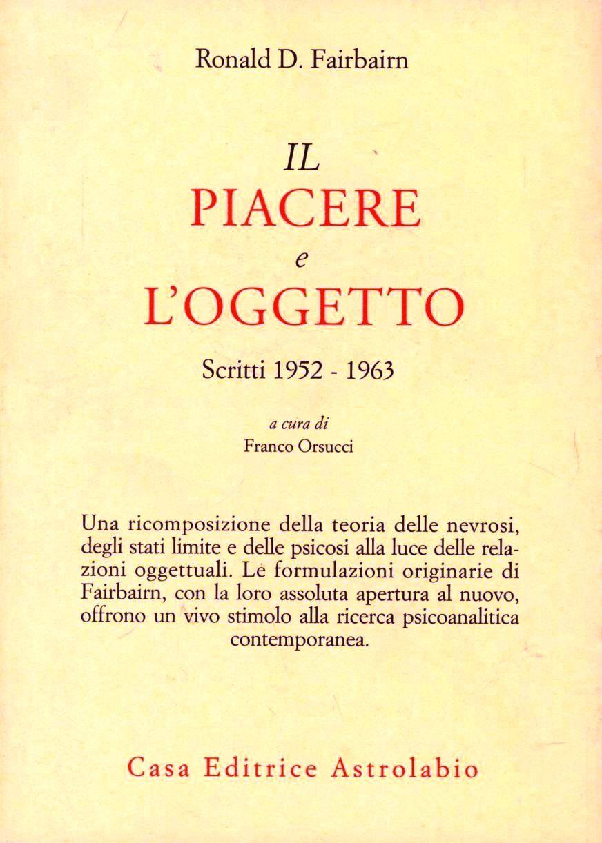 Il piacere e l'oggetto. Scritti (1952-1963)