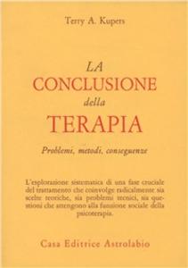 Libro La conclusione della terapia. Problemi, metodi, conseguenze Terry A. Kupers