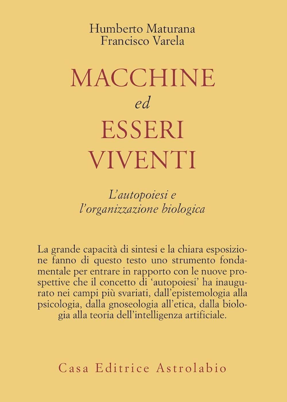 Macchine ed esseri viventi. L'autopoiesi e l'organizzazione biologica
