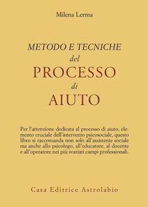 Foto Cover di Metodo e tecniche del processo di aiuto, Libro di Milena Lerma, edito da Astrolabio Ubaldini