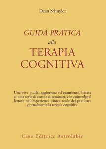 Libro Guida pratica alla terapia cognitiva Dean Schuyler