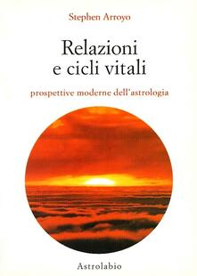 Relazioni e cicli vitali. Prospettive moderne dellastrologia.pdf