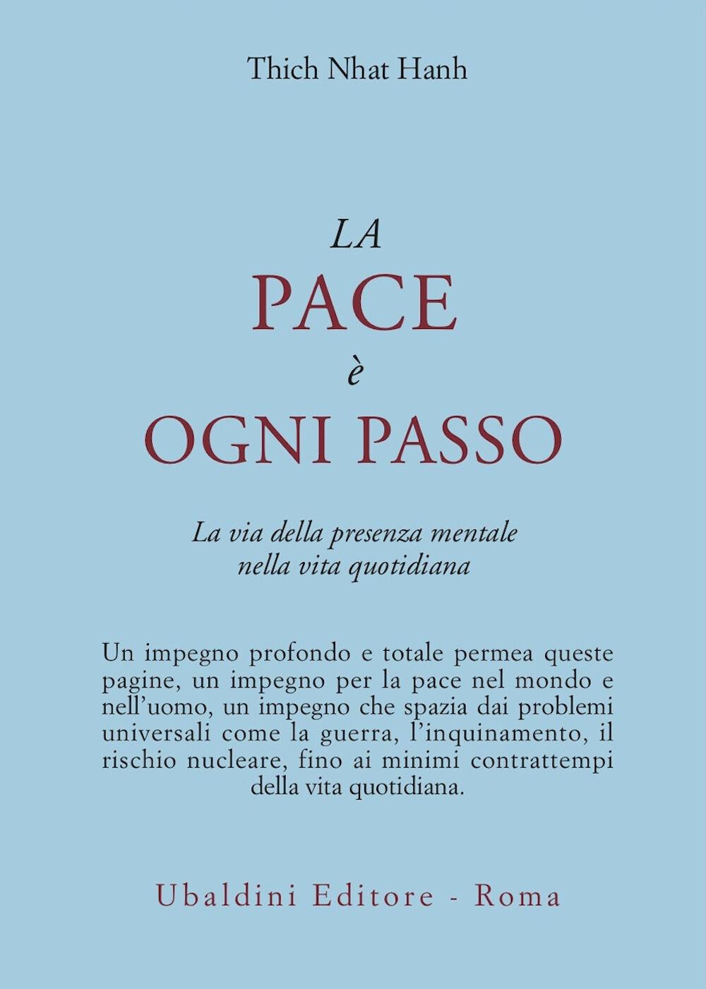 La pace è ogni passo. La via della presenza mentale nella vita quotidiana