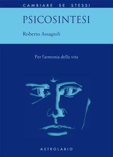 Psicosintesi. Per l'armonia della vita - Roberto Assagioli - copertina
