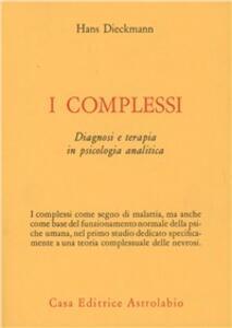 I complessi. Diagnosi e terapia in psicologia analitica