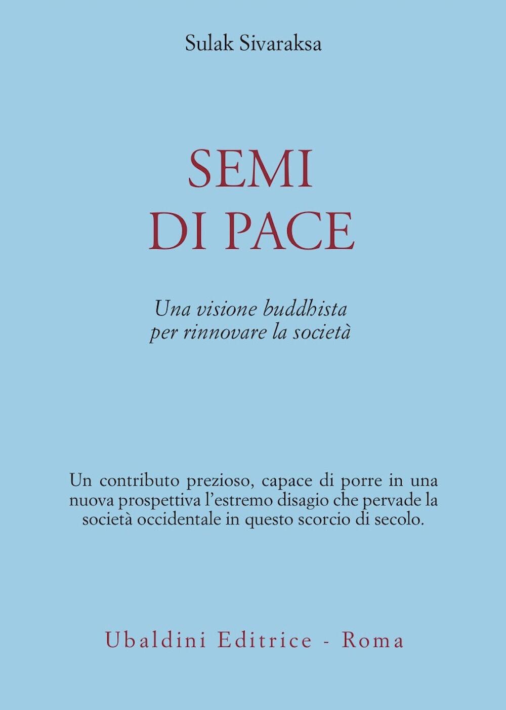 Semi di pace. Una visione buddhista per rinnovare la società