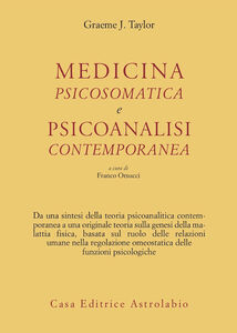 Foto Cover di Medicina psicosomatica e psicoanalisi contemporanea, Libro di Graeme J. Taylor, edito da Astrolabio Ubaldini