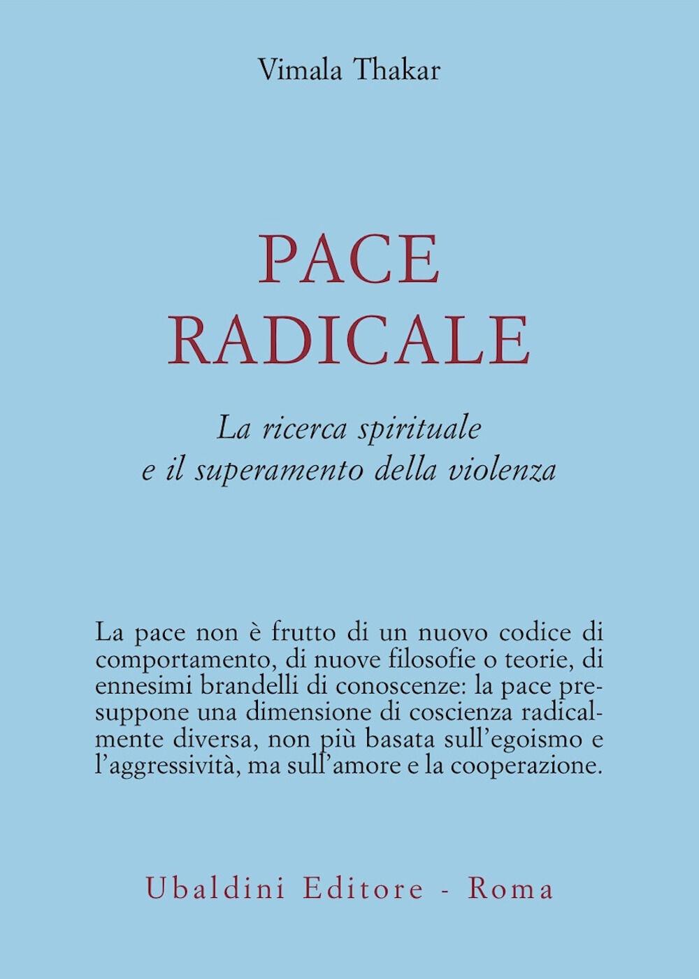 Pace radicale. La ricerca spirituale e il superamento della violenza