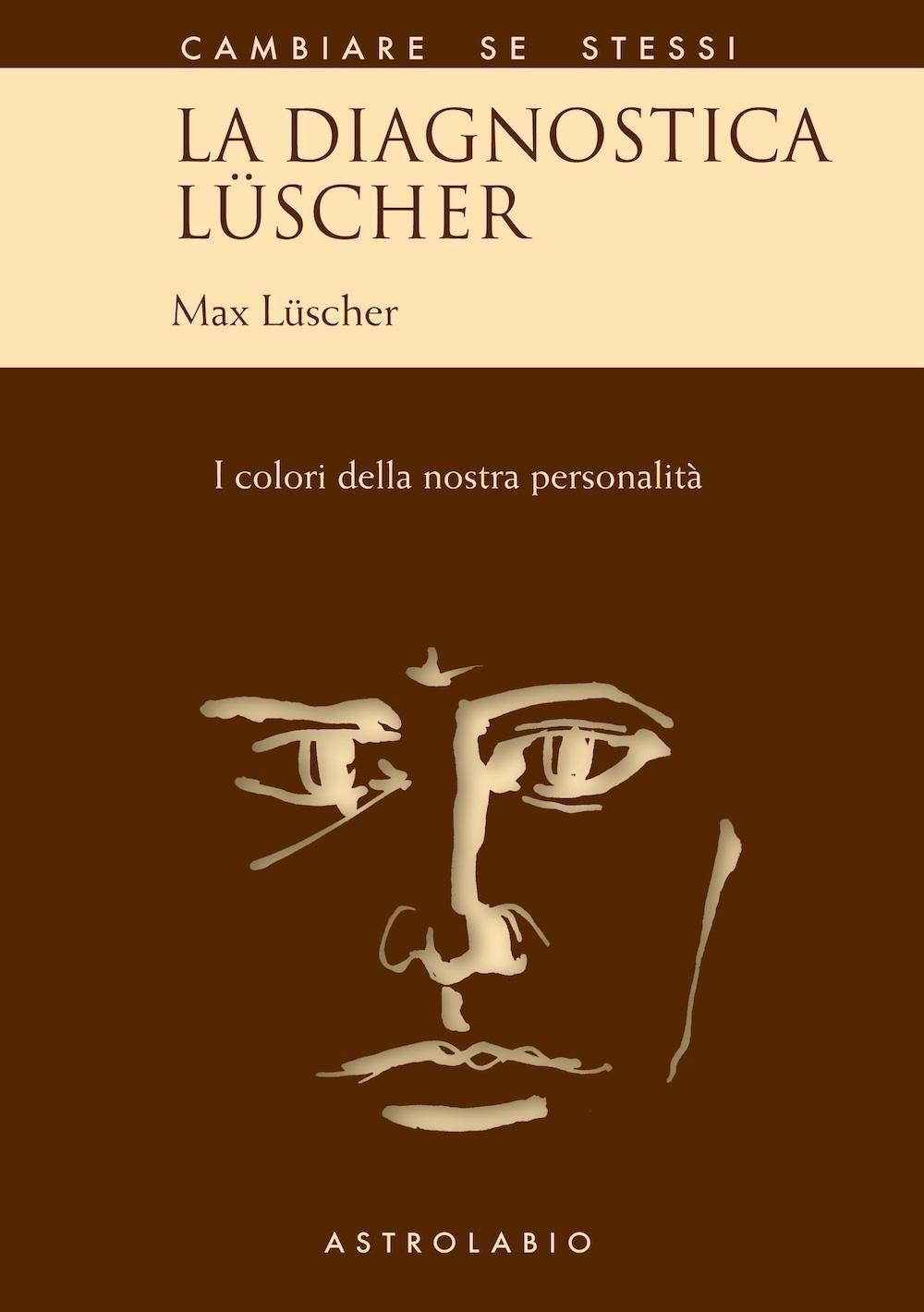 La diagnostica Lüscher. I colori della nostra personalità