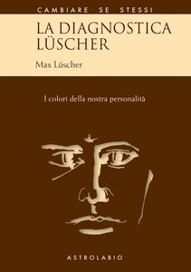 Libro La diagnostica Lüscher. I colori della nostra personalità Max Lüscher