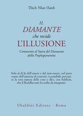 Il diamante che recide l'illusione. Commento al Sutra del diamante della Prajnaparamita