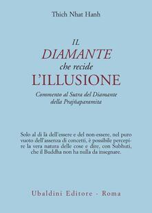 Camfeed.it Il diamante che recide l'illusione. Commento al Sutra del diamante della Prajnaparamita Image