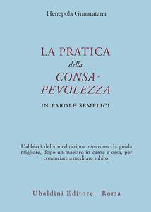 Foto Cover di La pratica della consapevolezza. In parole semplici, Libro di Henepola Gunaratana, edito da Astrolabio Ubaldini