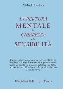 Foto Cover di L' apertura mentale, la chiarezza e la sensibilità, Libro di Michael Hookham, edito da Astrolabio Ubaldini