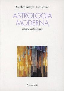 Astrologia moderna. Nuove intuizioni