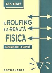 Il rolfing e la realtà fisica. Lavorare con la gravità