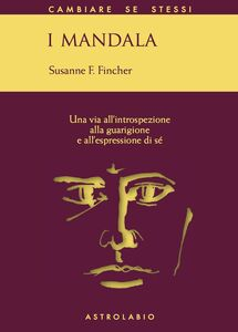 Libro I mandala. Una via all'introspezione, alla guarigione e all'espressione di sé Susanne F. Fincher