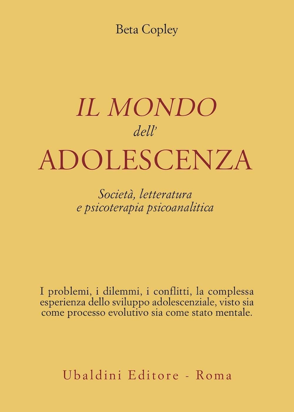 Il mondo dell'adolescenza. Società, letteratura e psicoterapia psicoanalitica