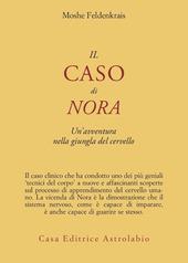 Il caso di Nora. Un'avventura nella giungla del cervello