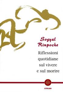 Libro Riflessioni quotidiane sul vivere e sul morire Sogyal (Rinpoche)