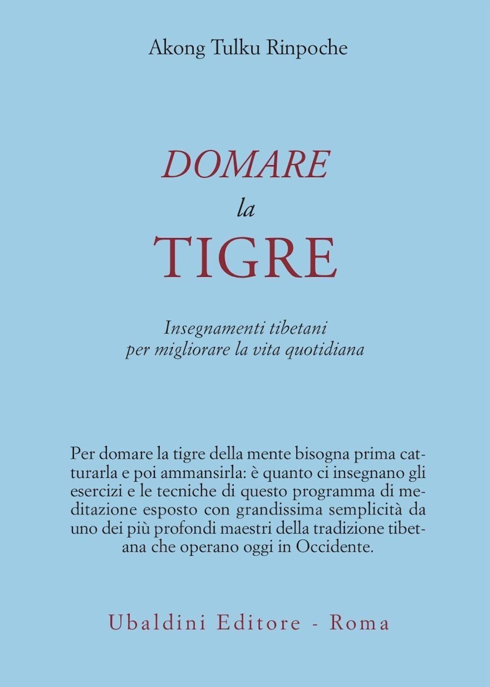 Domare la tigre. Insegnamenti tibetani per migliorare la vita quotidiana