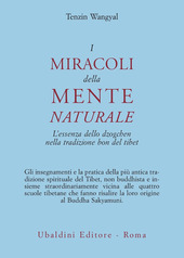 I miracoli della mente naturale. L'essenza dello dzogchen nella tradizione bon del Tibet