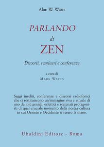 Libro Parlando di zen Alan W. Watts
